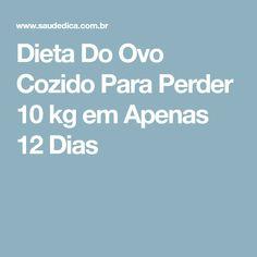 Dieta Do Ovo Cozido Para Perder 10 kg em Apenas 12 Dias