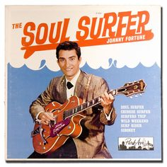 The Soul Surfer, by Johnny Fortune, playing great surf instrumentals on his Gretsch guitar. Greatest Album Covers, Rock Album Covers, Lp Cover, Vinyl Cover, Cover Art, Lovers Tumblr, Surf Music, Surf Guitar, Surf Movies