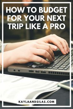 How to Budget for Your Next Trip Like a Pro | Travel Budget Tips | How to Budget for Travel | The Adventures of Kayla and Silas