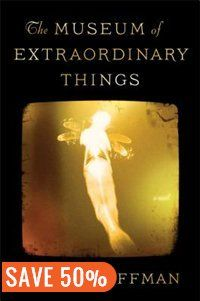 The Museum of Extraordinary Things: A Novel Book by Alice Hoffman | Hardcover | chapters.indigo.ca