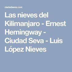 Las nieves del Kilimanjaro - Ernest Hemingway - Ciudad Seva - Luis López Nieves