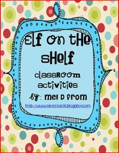 Classroom Freebies: Elf on the Shelf & Holiday Project Freebies