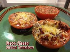 Bacon cheese grilled tomatoes