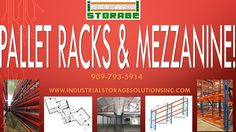 Custom Pallet Racks & Mezzanine!  Office Hours Monday-Friday 7:30AM-4:00PM  909-793-5914 www.industrialstoragesolutionsinc.com  We service all of Southern California!  Delivery, installation, relocation, tear-downs, high pile permits and much more!