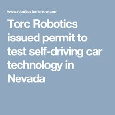 Torc Robotics issued permit to test self-driving car technology in Nevada