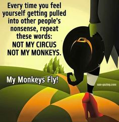 Not my circus Not my monkies