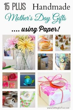15 Plus Beautiful Mother's Day Gifts to make for Mom, using paper! She'll love the all!