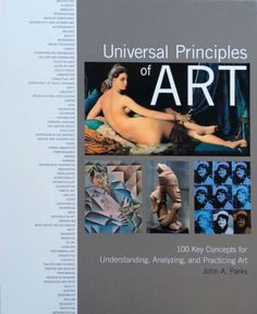Universal Principles of Art: 100 Key Concepts for Understanding, Analyzing, and Practicing Art: Written by John A A Parks, 2014 Edition, Publisher: Rockport [Hardcover] Bible Art, Book Art, Top Books To Read, Buy Books, Art Students League, Elements And Principles, Sr1, Work Memes, Flirting Quotes