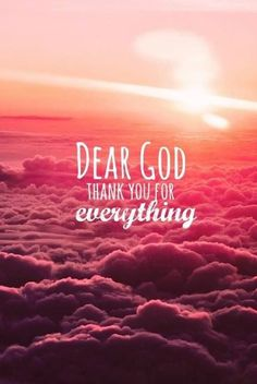 Dear God, thank you for everything ~~I Love the Bible and Jesus Christ, Christian Quotes and verses. Jolie Photo, Dear God, God Is Good, Christian Quotes, Grace Christian, Christian Church, Gods Love, In This World, Decir No