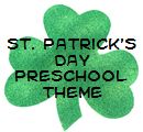 St. Patrick's Day Theme and Activities for Preschool - songs and projects.