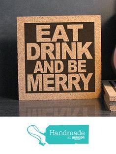Eat Drink And Be Merry - Cork Trivet Wall Hanging - Kitchen Sign - Hostess Gift Holiday Decor from 8 Track Romeo https://www.amazon.com/dp/B016E2UBLU/ref=hnd_sw_r_pi_awdo_mc8Dyb3TG4JSD #handmadeatamazon