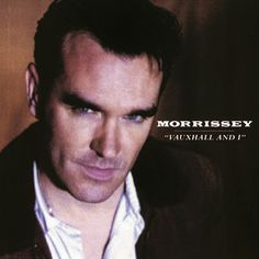 "#195. ""Vauxhall And I""  ***  Morrissey  (1994)"