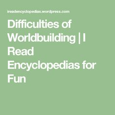 Difficulties of Worldbuilding Watching The Debate, Drinking Games, How To Become, Thoughts, Writing, This Or That Questions, My Love, Reading, News
