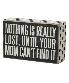 This 'Mom Can't Find It' Wall Sign is perfect! #zulilyfinds