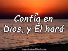 Confia en Dios, y él hara Via http://imagenescristianas.bibliaenlinea.org/lindas-imagenes-cristianas-para-publicar-en-facebook/