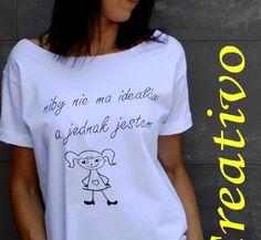"""t-shirt luźny """"NIBY NIE MA IDEAŁÓW"""" + nowy rysunek - AK-Creativo - Koszulki z napisami"""