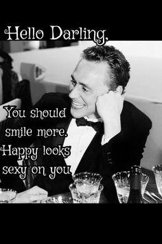 Darling, it looks utterly sexy on you as well Thomas William Hiddleston, Tom Hiddleston Loki, Pick Up Lines Cheesy, Crimson Peak, Loki Laufeyson, Imagines, Hey Girl, Hopeless Romantic, Attractive Men