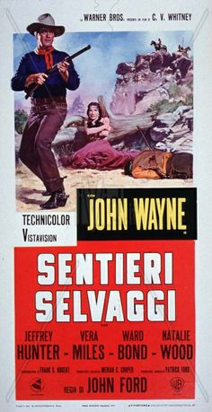 THE SEARCHERS (1956) - John Wayne - Jeffrey Hunter - Vera Miles - Ward Bond - Natalie Wood - Based on novel by Alan LeMay - Directed by John Ford - Warner Bros. - Italian Movie Poster.