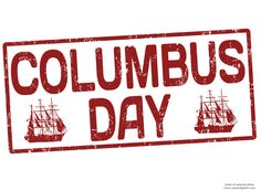 Columbus Day honors Christopher Columbus discovery of the new lands, recognized since the early 18th century becoming a nationally recognized holiday in