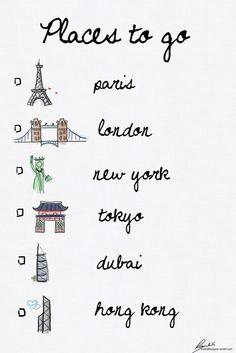Places to go... Hong Kong | Paris | LA | New York....travel