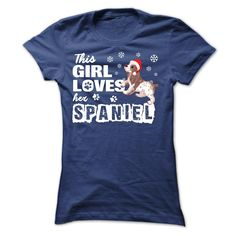 View images & photos of This girl love her Spaniel- present for Chirstmas-NEW VERSION t-shirts & hoodies