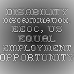 Disability Discrimination, EEOC, US Equal Employment Opportunity Commission, Americans with Disabilities Act