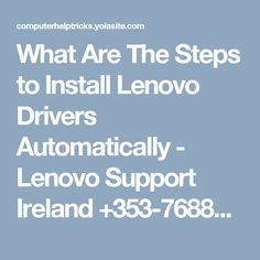 What Are The Steps to Install Lenovo Drivers Automatically - Lenovo Support Ireland Ireland, Irish