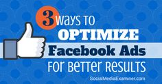 3 Ways to Optimize Facebook Ads for Better Results: Are you running Facebook ads? Do you want to get more out of your ads? The right optimization can make or break your ad campaign. Target audiences, timing and ad creative are all important considerations. In this article I'll share three tips for making the most of your Facebook ad campaigns. #1: Reach the Right…