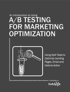 An Introduction to Using A/B Testing for Marketing Optimization -- free ebook (Hubspot) Email Marketing Strategy, Viral Marketing, Direct Marketing, Marketing Software, Inbound Marketing, Business Marketing, Content Marketing, Internet Marketing, Online Marketing