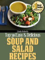 Soup and Salad Recipes (Top 30 Easy & Delicious Recipes)