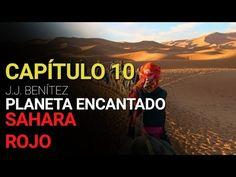 Planeta Encantado Capítulo 10 Sahara Rojo (Por J. J. Benítez) - YouTube