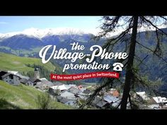 Graubünden - The Village Phone promotion - Jung von Matt - Idea: A phone in the village of Tschling that people can call. When it's not picked up in time by one of the  villagers, the caller wins a prize.