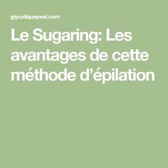 Le Sugaring: Les avantages de cette méthode d'épilation