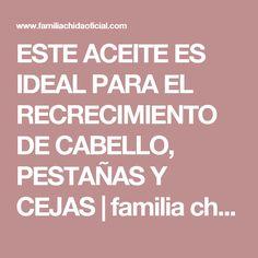 ESTE ACEITE ES IDEAL PARA EL RECRECIMIENTO DE CABELLO, PESTAÑAS Y CEJAS | familia chida