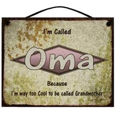 Oma Sign Too Cool