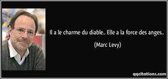 Il a le charme du diable.. Elle a la force des anges.. (Marc Levy) #citations #MarcLevy
