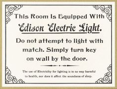 This room is equipped with Edison Electric Light.