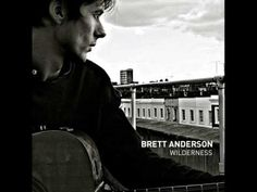 """""""A different place"""" by Brett Anderson from his second album """"Wilderness"""""""