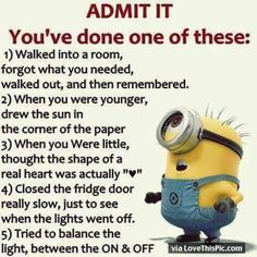 Admit It You've Done One Of These funny quotes. I have done all of them!!!! lol :)