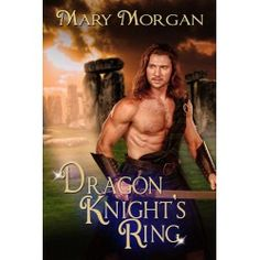 Dragon Knight's Ring by Mary Morgan Knight Shield, Knight Sword, Order Of The Dragon, The Encounter, Dragon Knight, I Series, World Of Fantasy, Fantasy Romance, New Journey