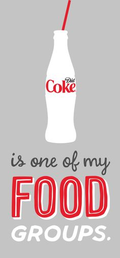 It's not just a beverage, it's a way of life. | Diet Coke #lighterside