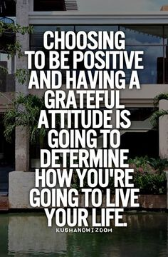 Choosing to be positive...