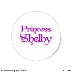 Princess Shelby Classic Round Sticker