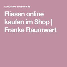 Fliesen online kaufen im Shop | Franke Raumwert
