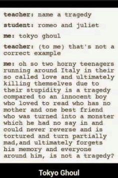 I think Tokyo Ghoul is a real tragedy. Kaneki say it was Got Anime, I Love Anime, Manga Anime, Otaku Anime, Ken Kaneki Tokyo Ghoul, Yuri!!! On Ice, A Silent Voice, Pokemon, Jokes
