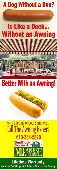A Dog without a bun is like a deck without an awning. Better with an awning!