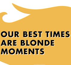 73 Best BLONDE & PROUD OF IT!!! images | Blonde quotes ...