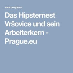Das Hipsternest Vršovice und sein Arbeiterkern - Prague.eu