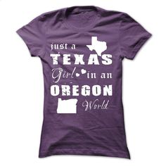 TEXAS GIRL IN OREGON T Shirts, Hoodies, Sweatshirts - #cool hoodies #men t shirts. GET YOURS => https://www.sunfrog.com/States/TEXAS-GIRL-IN-OREGON-ere1.html?id=60505