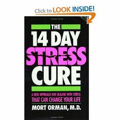 The 14 Day Stress Cure: A New Approach for Dealing With Stress That Can Change Your Life by Morton C. Orman. $24.95. Publisher: Breakthru Pub (September 1991). Publication: September 1991. Author: Morton C. Orman